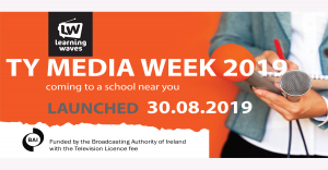 Learning Waves launches TY Media Week Programme for 2019 and 2020